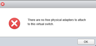 There are no free physical adapters to attach to this virtual switch - Error